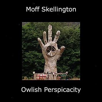 Owlish Perspicacity