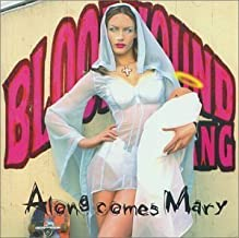 Along Comes Mary by Bloodhound Gang (1999-01-01)