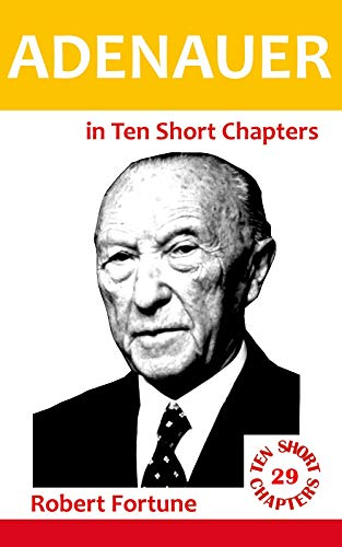 Adenauer in Ten Short Chapters (English Edition)
