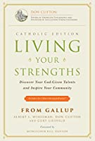 Living Your Strengths - Catholic Edition (2nd Edition): Discover Your God-Given Talents and Inspire Your Community