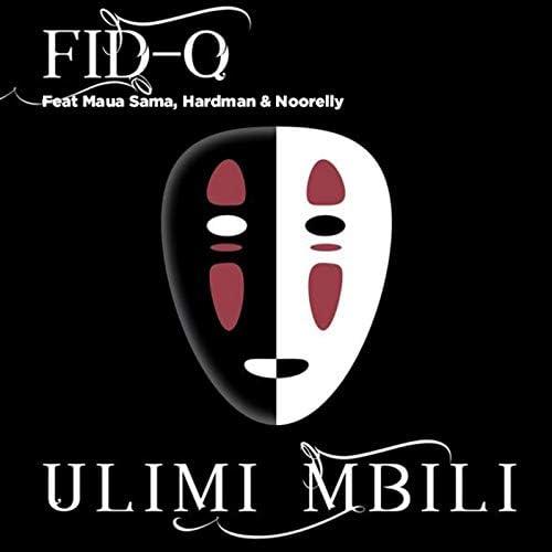Fid Q feat. Maua Sama, Hard Mad & Noorelly