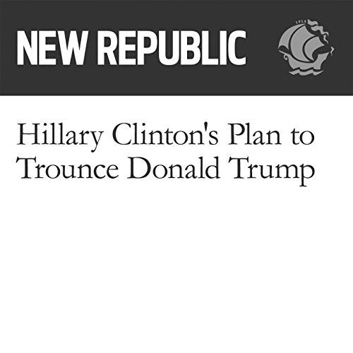 Hillary Clinton's Plan to Trounce Donald Trump audiobook cover art
