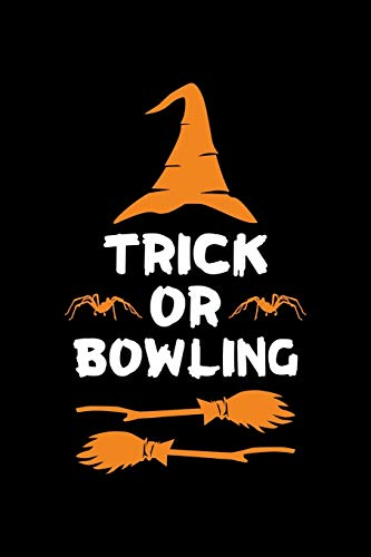 Trick or Bowling: Halloween gifts for Bowling Lover, Lined Notebook, 6