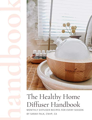 The Healthy Home Diffuser Handbook: Monthly Diffuser Recipes For Every Season (English Edition)