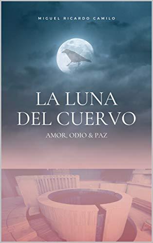 La Luna del Cuervo: Amor, Odio & Paz