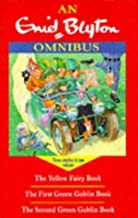 Enid Blyton Omnibus: The First Green Goblin Book; The Second Green Goblin Book; The Yellow Fairy Book