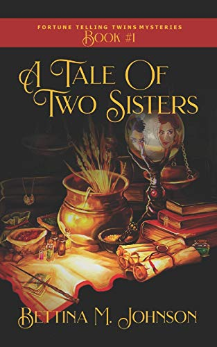 A Tale of Two Sisters: The Fortune-Telling Twins: Antiques & Mystic Uniques Caravan, A Paranormal Psychic Cozy Mystery, Fantasy Romance and Suspense ... (The Fortune-Telling Twins Mysteries, Band 1)