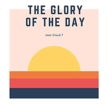The Glory of the Day