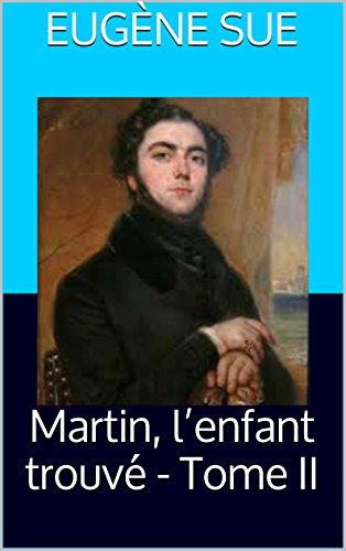 Martin, l'enfant trouvé - Tome II