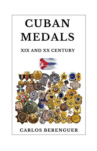 CUBAN MEDALS: XIX AND XX CENTURY: (B&W) A Unique Cultural Legacy (English Edition)