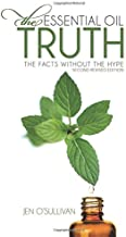 Best the essential oil truth: the facts without the hype Reviews