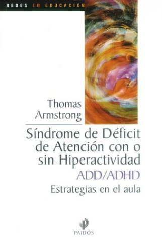 Sindrome de deficit de atencion con o sin hiperactividad add / AADD/ADHD: Estrategias en el aula / A