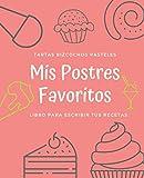 Mis Postres Favoritos: Cuaderno XL Para Escribir Tus Recetas de Repostería; color: Fresa (Libro de Recetas en Blanco)