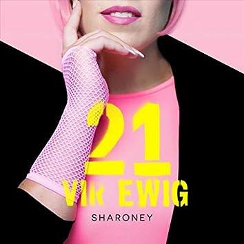 21 Vir Ewig