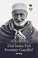 Durand Line-Did India Fail Frontier Gandhi?