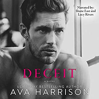 Deceit                   By:                                                                                                                                 Ava Harrison                               Narrated by:                                                                                                                                 Shane East,                                                                                        Lucy Rivers                      Length: 10 hrs     23 ratings     Overall 4.2