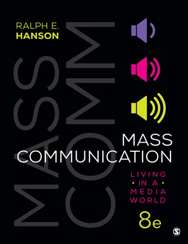 Compare Textbook Prices for Mass Communication: Living in a Media World Eighth Edition ISBN 9781544382999 by Hanson, Ralph E.
