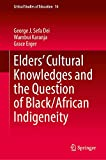 Elders' Cultural Knowledges and the Question of Black/African...