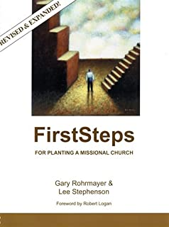 First Steps For Planting A Missional Church - Revised & Expanded