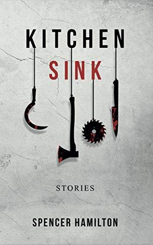 Kitchen Sink: Stories
