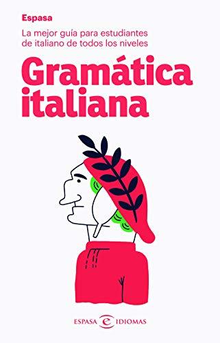 Gramática italiana: La mejor guía para estudiantes de italiano de todos los niveles (IDIOMAS)