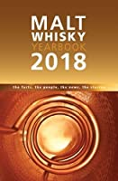 Malt Whiskey Yearbook 2018: The Facts, the People, the News, the Stories