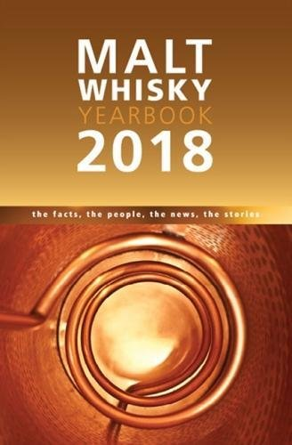 Ronde, I: MALT WHISKY YEARBOOK 2018: The Facts, the People, the News, the Stories