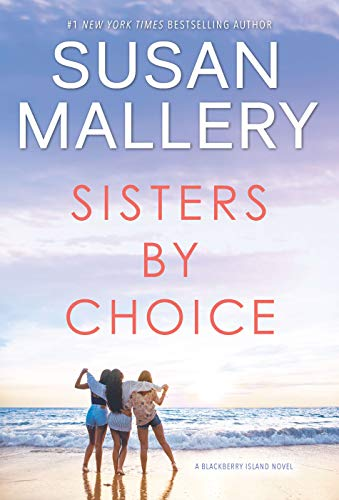Sisters by Choice: A Novel (Blackberry Island Book 4)