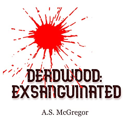 Front cover for the book Deadwood: Exsanguinated by A.S. McGregor