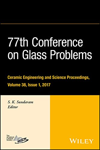 77th Conference on Glass Problems: A Collection of Papers Presented at the 77th Conference on Glass Problems, Greater Columbus Convention Center, Columbus, ... Proceedings Book 612) (English Edition)