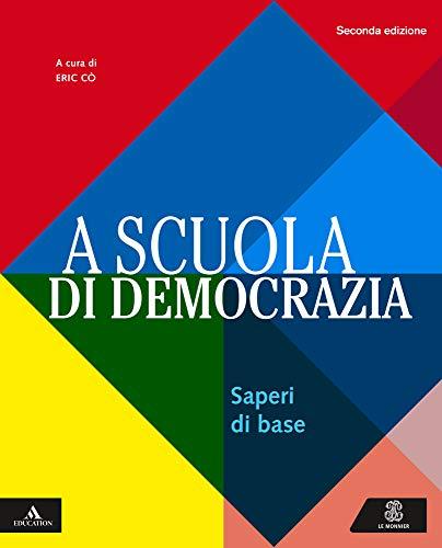 A scuola di democrazia. Saperi di base. Per gli Ist. tecnici e professionali. Con e-book. Con espansione online
