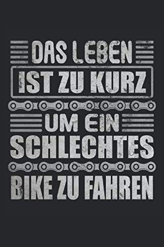 Leben Zu Kurz Um Schlechtes Bike Zu Fahren Fahrrad Fahrradfahren Fahrradfahrer Radfahrer: Notizbuch - Notizheft - Tagebuch - Liniert - Linierter Notizblock - 6 x 9 Zoll (15.24 x 22.86 cm) - 120 Seiten