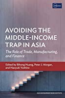 Avoiding the Middle-Income Trap in Asia: The Role of Trade, Manufacturing, and Finance