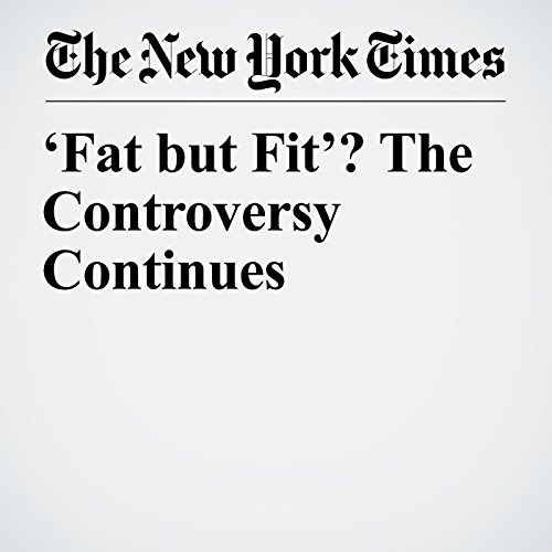 'Fat but Fit'? The Controversy Continues copertina