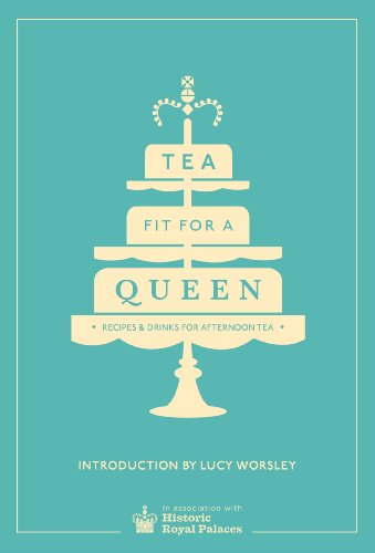 Tea Fit for a Queen: Recipes & Drinks for Afternoon Tea (Historic Royal Palaces) (English Edition)