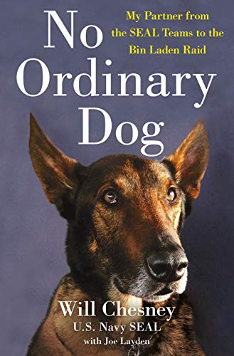 No Ordinary Dog: My Partner from the SEAL Teams to the Bin Laden Raid