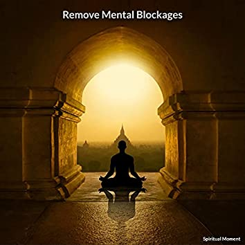Remove Mental Blockages