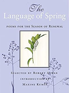 The Language of Spring: Poems for the Season of Renewal