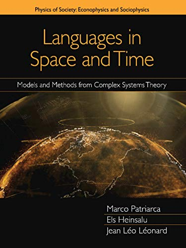 Languages in Space and Time: Models and Methods from Complex Systems Theory (Physics of Society: Econophysics and Sociophysics) (English Edition)