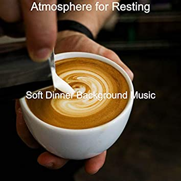 Atmosphere for Resting