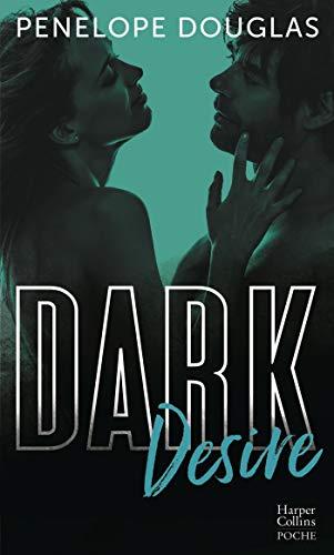 Dark Desire : La suite de Dark Romance, plus intense que le New Adult: enfin la suite de Dark Romance ! (&H)