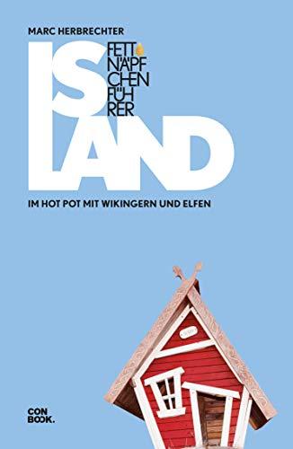 Fettnäpfchenführer Island: Im Hot Pot mit Elfen und Wikingern