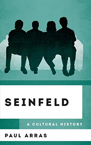 Compare Textbook Prices for Seinfeld: A Cultural History The Cultural History of Television  ISBN 9781538126875 by Arras, Paul