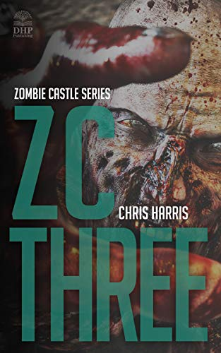 ZC THREE: Zombie Castle Series Book 3 (English Edition)