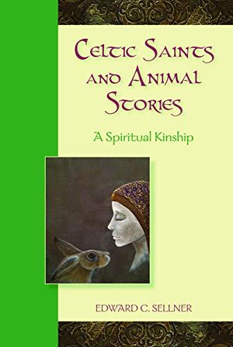 Celtic Saints and Animal Stories: A Spiritual Kinship