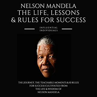 Nelson Mandela: The Life, Lessons & Rules for Success cover art