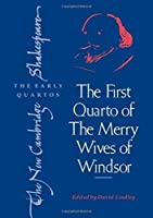The First Quarto of 'The Merry Wives of Windsor' (The New Cambridge Shakespeare: The Early Quartos)