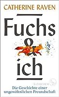 Fuchs und ich: Die Geschichte einer ungewoehnlichen Freundschaft