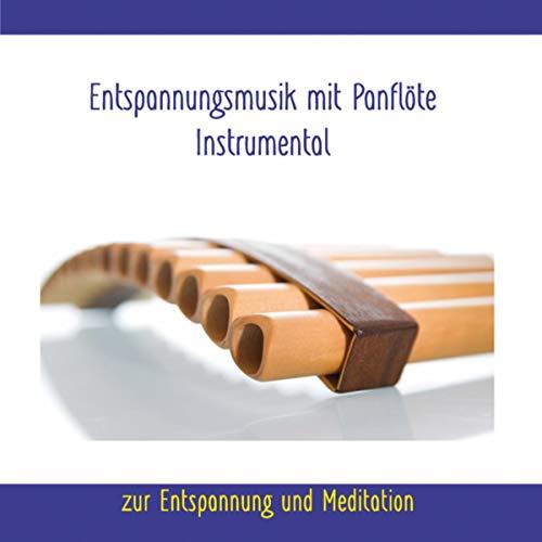Entspannungsmusik mit Panflöte - Instrumental (Titel 1)
