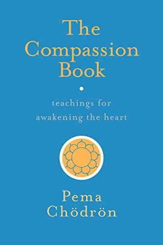 The Compassion Book: Teachings for Awakening the Heart